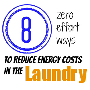 Doing the wash doesn't have to be a budget buster. Here are eight ways to reduce energy costs in the laundry, and they take just about zero effort.