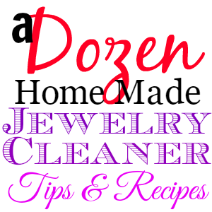 Homemade Jewelry Cleaners - If your jewelry is looking less than lustrous, there are lots of homemade options for bringing back the brightness.